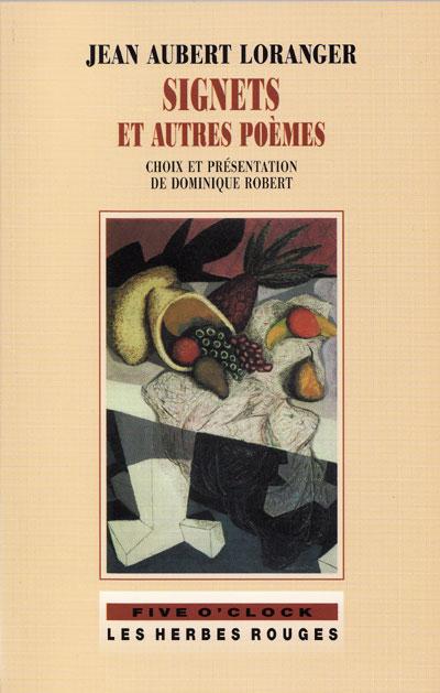 Signets et autres poèmes     Jean Aubert Loranger , 2001