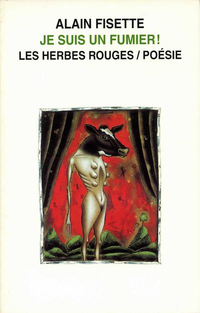 Je suis un fumier!     Alain Fisette , 2001