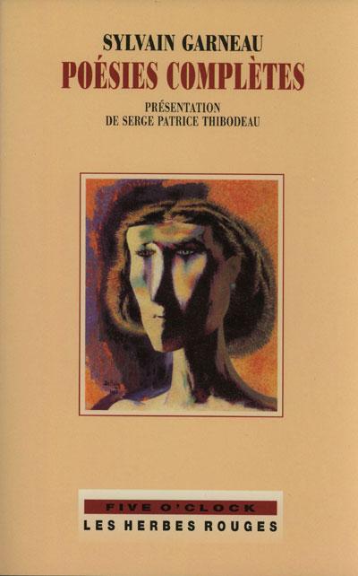Poésies complètes     Sylvain Garneau , 2001