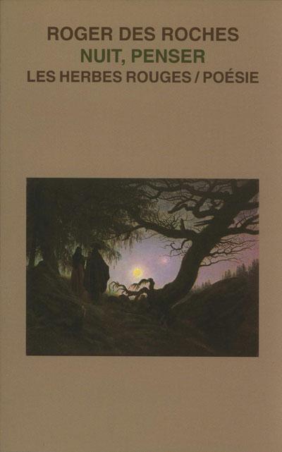 Nuit, penser     Roger Des Roches , 2001