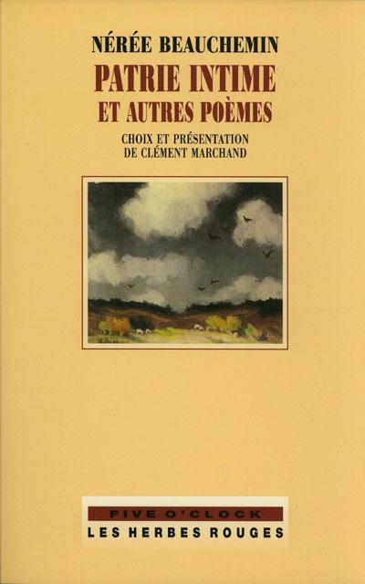 Patrie intime et autres poèmes Nérée Beauchemin, 2000