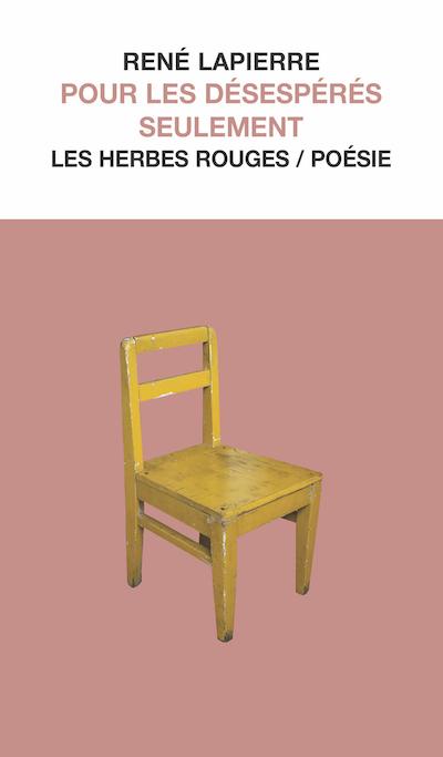 Pour les désespérés seulement     René Lapierre , [2012] 2018