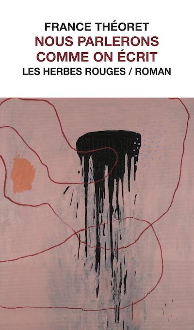 Nous parlerons comme on écrit     France Théoret , [1982] 2018