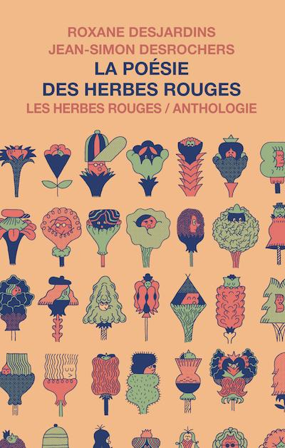 La poésie des Herbes rouges     Roxane Desjardins  et Jean-Simon  DesRochers , 2018