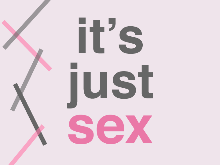 just sex its