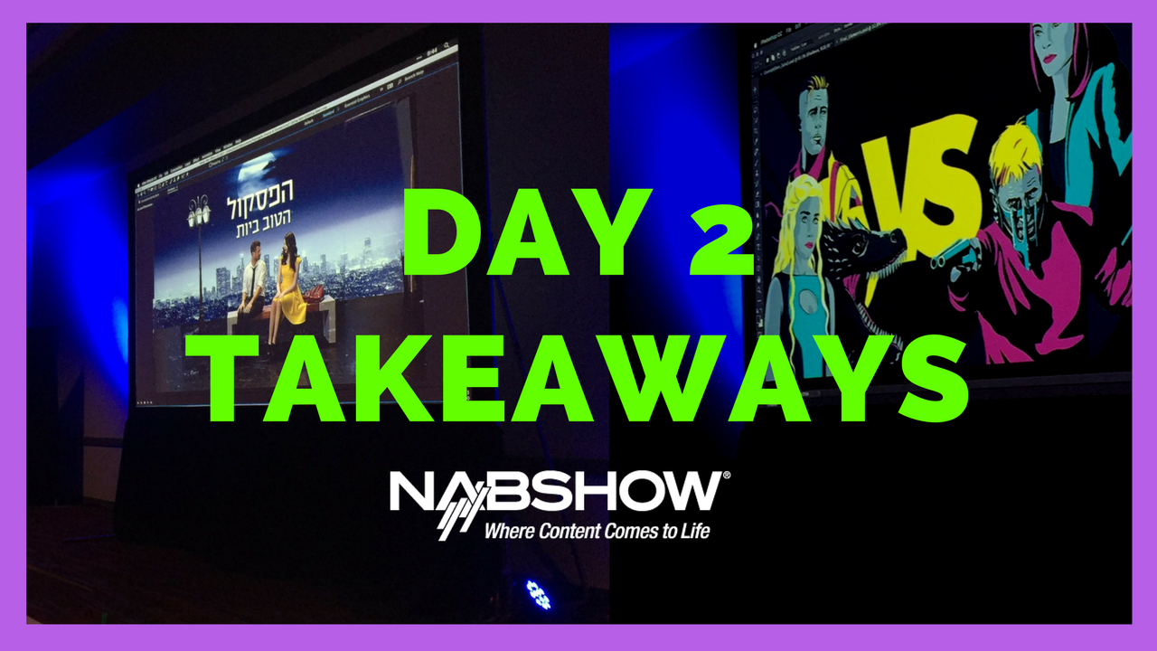 3 Takeaways from Day 2 at #NABshow — Premiere Gal