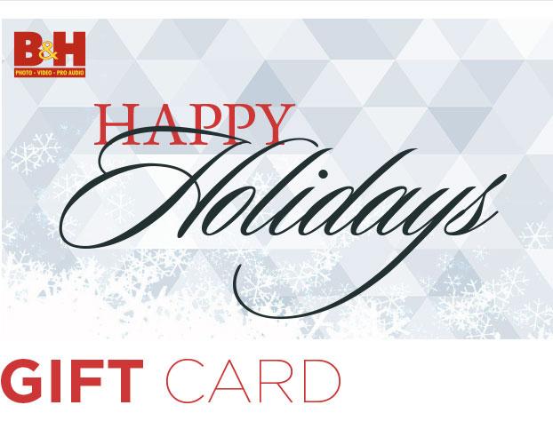 B&H Gift Card!