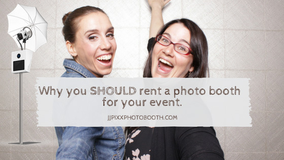 Why You Should Rent A Photo Booth For Your Event In NYC- JJ Pixx Photo Booth
