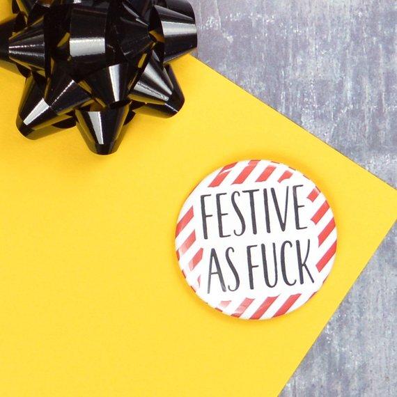 Festive as Fuck badge    £2.00