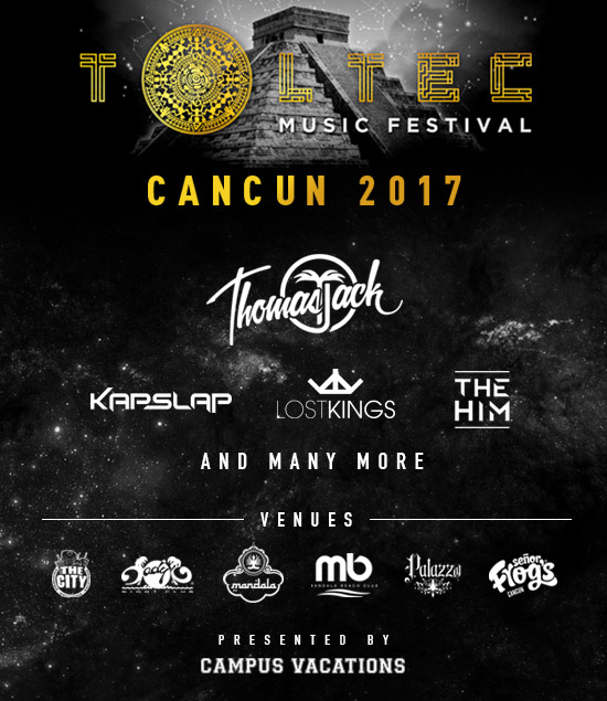 Campus-vacations-spring-break-cancun-toltec-music-festival-dj-lineup