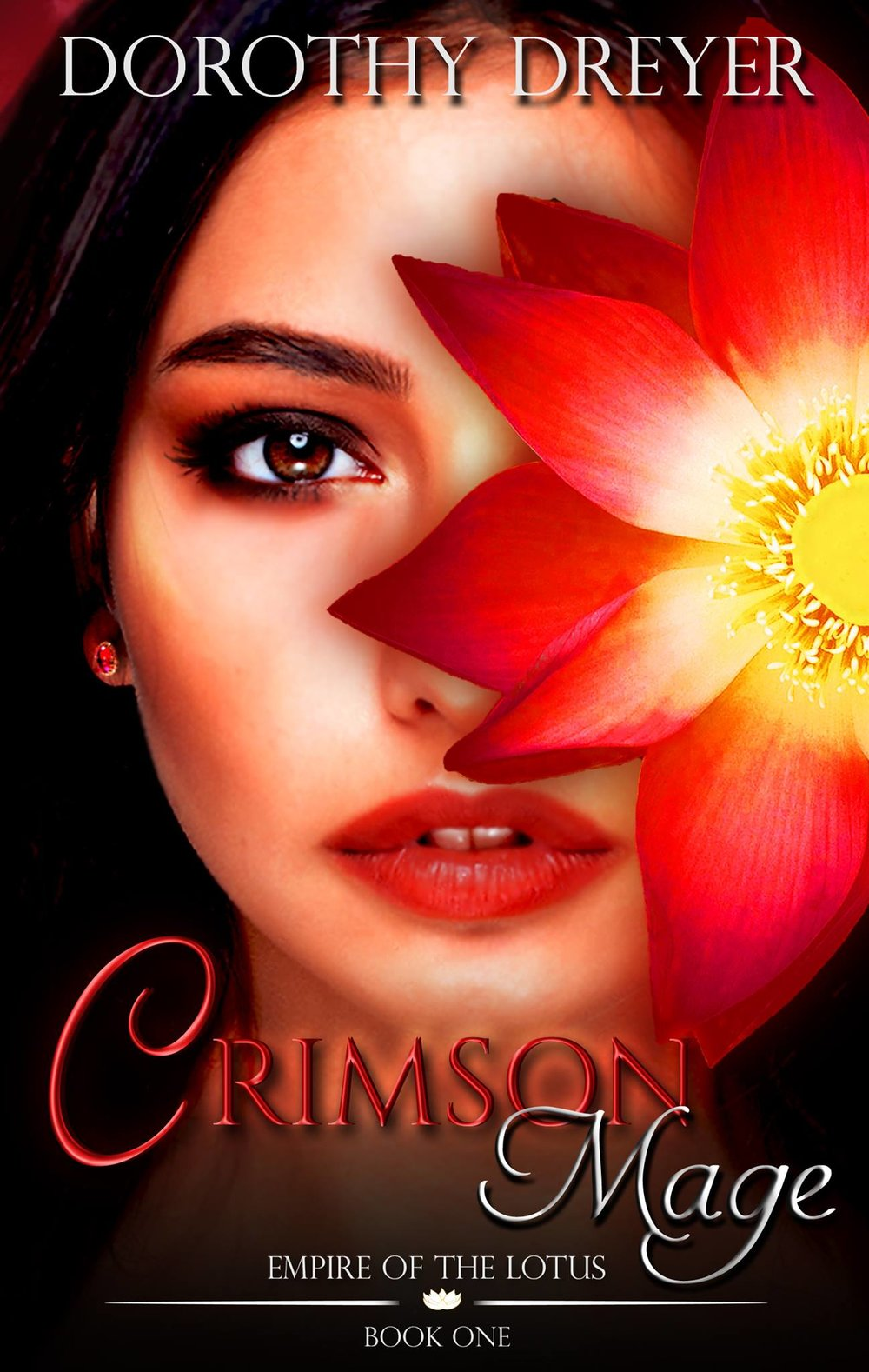 CRIMSON MAGE    Dorothy Dreyer    The legend goes …  The ancient deity Kashmeru knew only one true love—the Lotus empress Lakshmi, who in his eyes possessed all beauty and grace the universe could hold, but Lakshmi knew that Kashmeru's spirit was not pure, for within him dwelled an evil so corrupt it could destroy the universe.  And when she denied him her love, destroying the universe was the very thing he vowed to do.