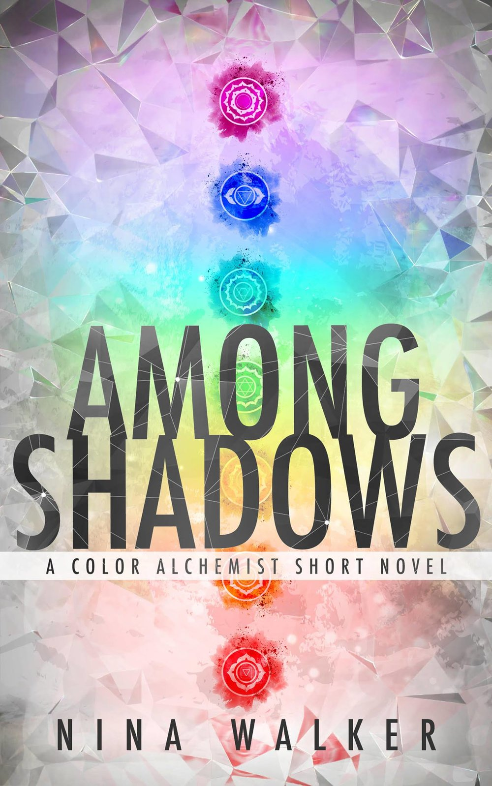 AMONG SHADOWS   Nina Walker    Tristan thought becoming a Royal Officer would be exciting, but it's turning out to be nothing more than glorified babysitting.  That is, until he meets a Color Alchemist with wicked magic—things are finally getting interesting.