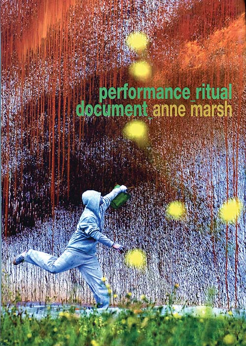 Anne Marsh, Performance Ritual Document, Macmillan Art Publishing, Melbourne, 2014
