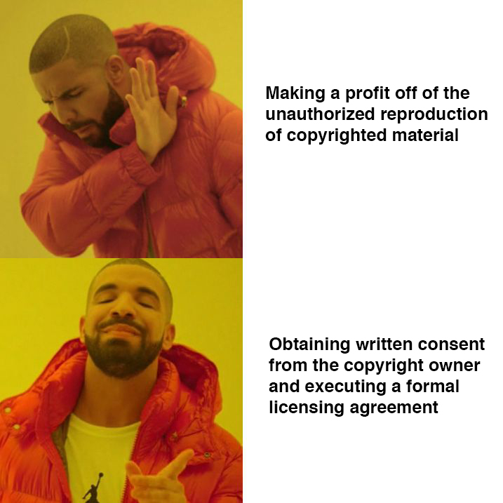 Is Drake going to sue us for copyright infringement based on this meme? Probably not, because we're using it for not-for-profit educational purposes.