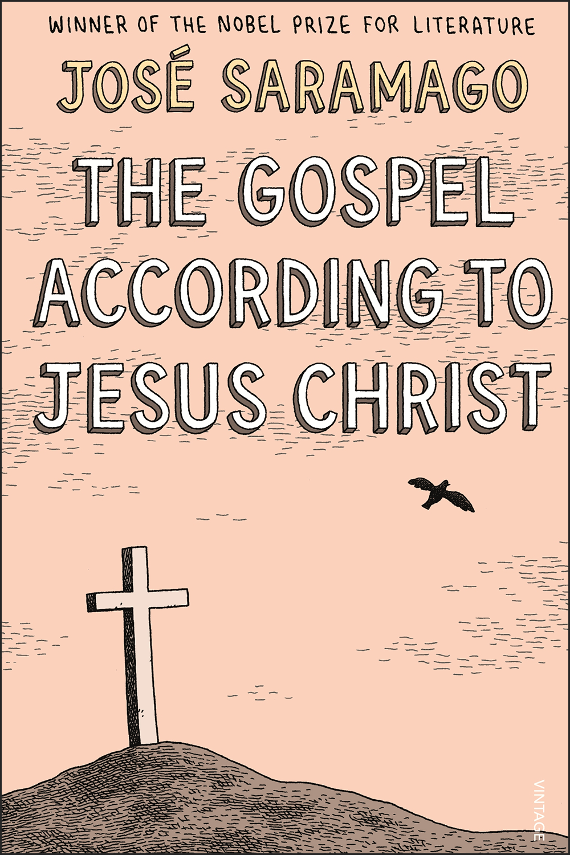 The Gospel According to Jesus Christ  by Jose Saramago
