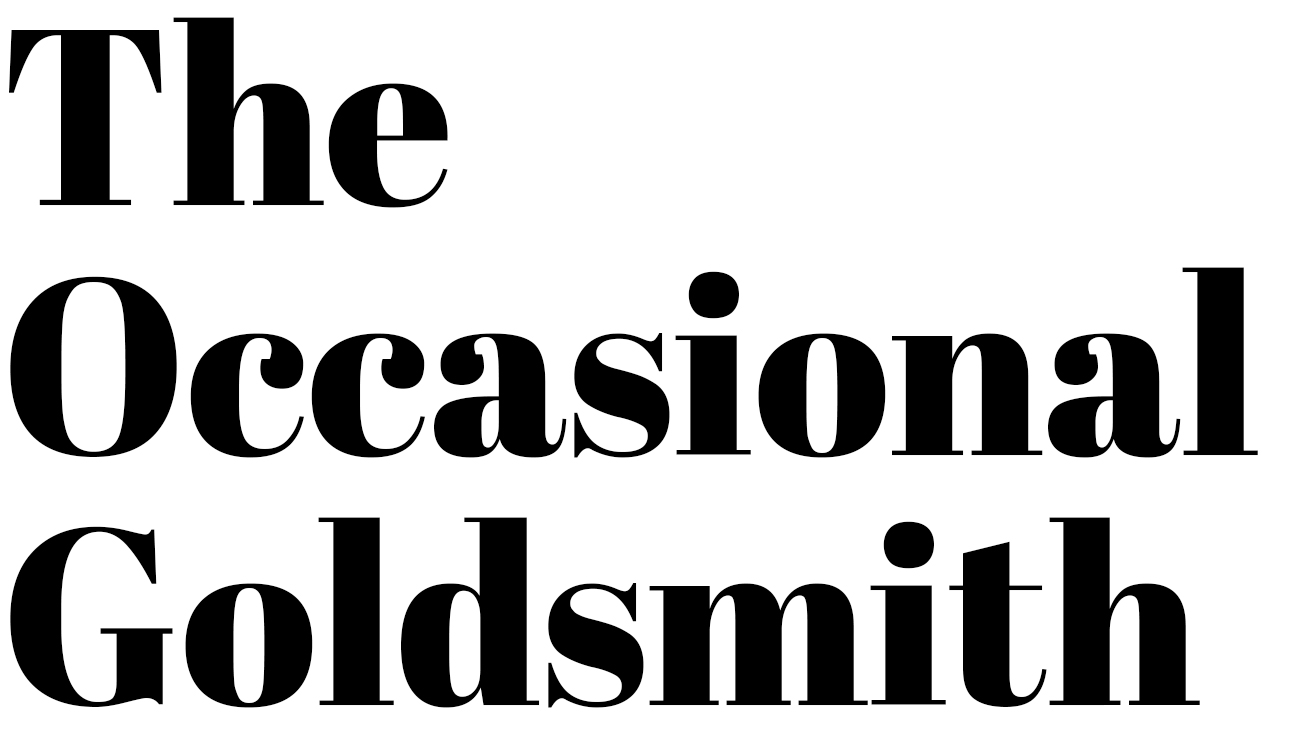 The Occasional Goldsmith