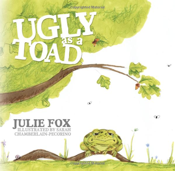 Ugly as a Toad  by Julie Fox