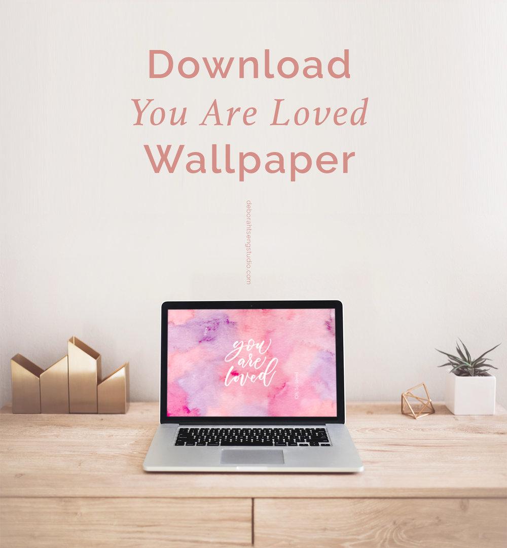 Deborah Tseng-you are loved-desktop wallpaper.jpg