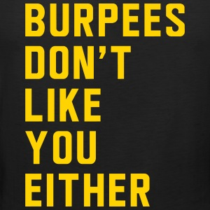 burpees-don-t-like-you-either-sportswear-mens-premium-tank.jpg