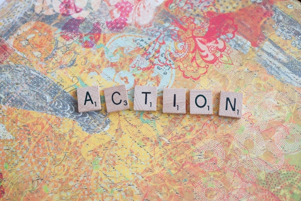 Action: take steps toward your dreams