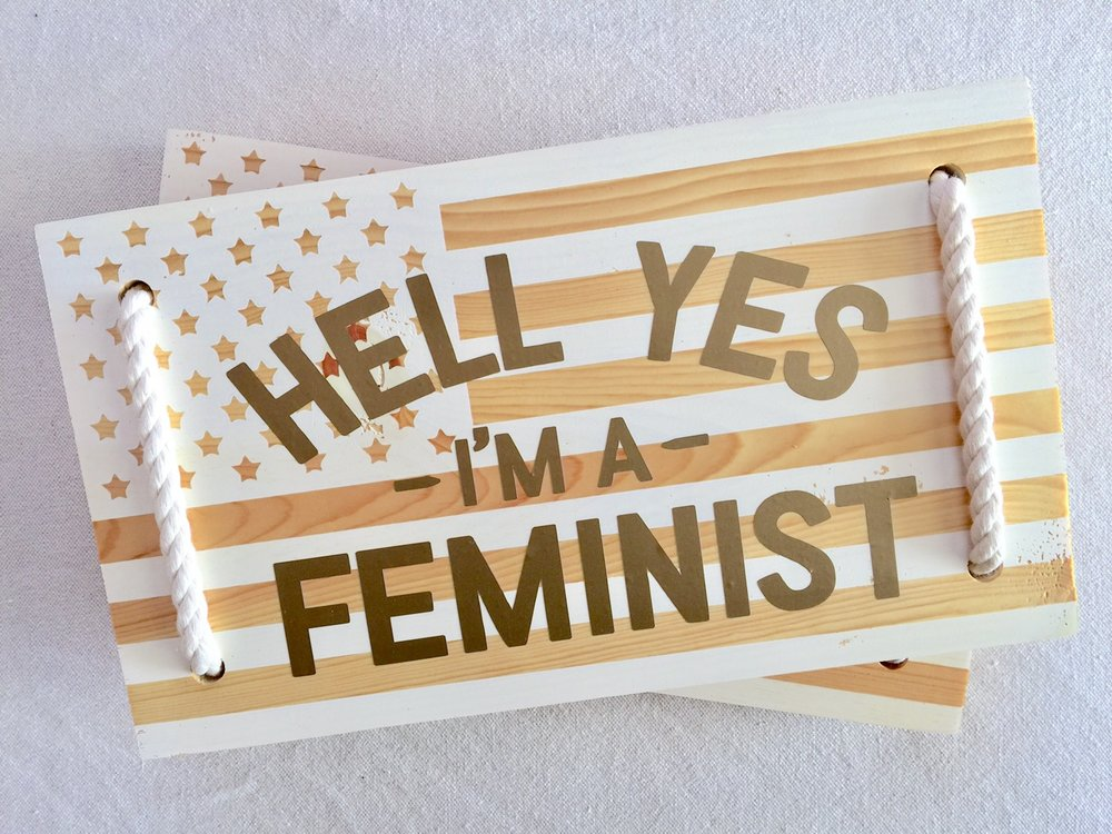 Hell Yes I'm a Feminist Flag Board | Tabled