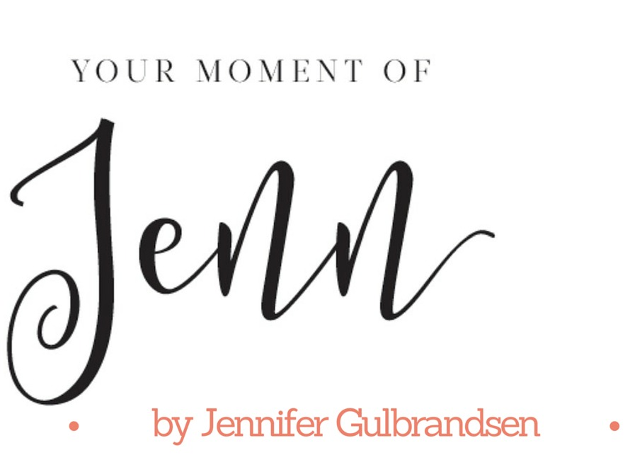 Your Moment of Jenn by Jennifer Gulbrandsen