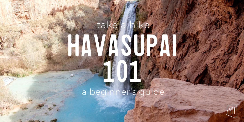 hike | havasupai 101: a beginner's guide | grand canyon — arizona