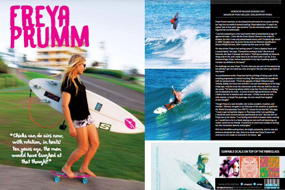 Sunshine Surf Girls Magazine -  Freya Prumm is an up-and-coming Australian surfer who is pushing the boundaries on what it means to be a female athlete. This is a bit of her story.