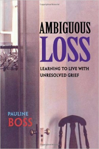 Ambiguous Loss, Harvard University Press, 1999