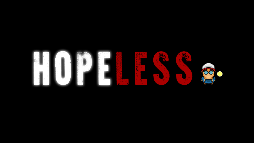 HOPELESS - A PUZZLE-BASED GAME WHERE YOU WAKE UP AS A BOY SHROUDED BY DARKNESS. YOUR ONLY COMPANION IS AN ORB OF LIGHT THAT HELPS YOU NAVIGATE YOUR WAY THROUGH THE DARK, HERD LOST SOULS, AND FEND OFF MONSTERS LURKING IN THE SHADOWS.