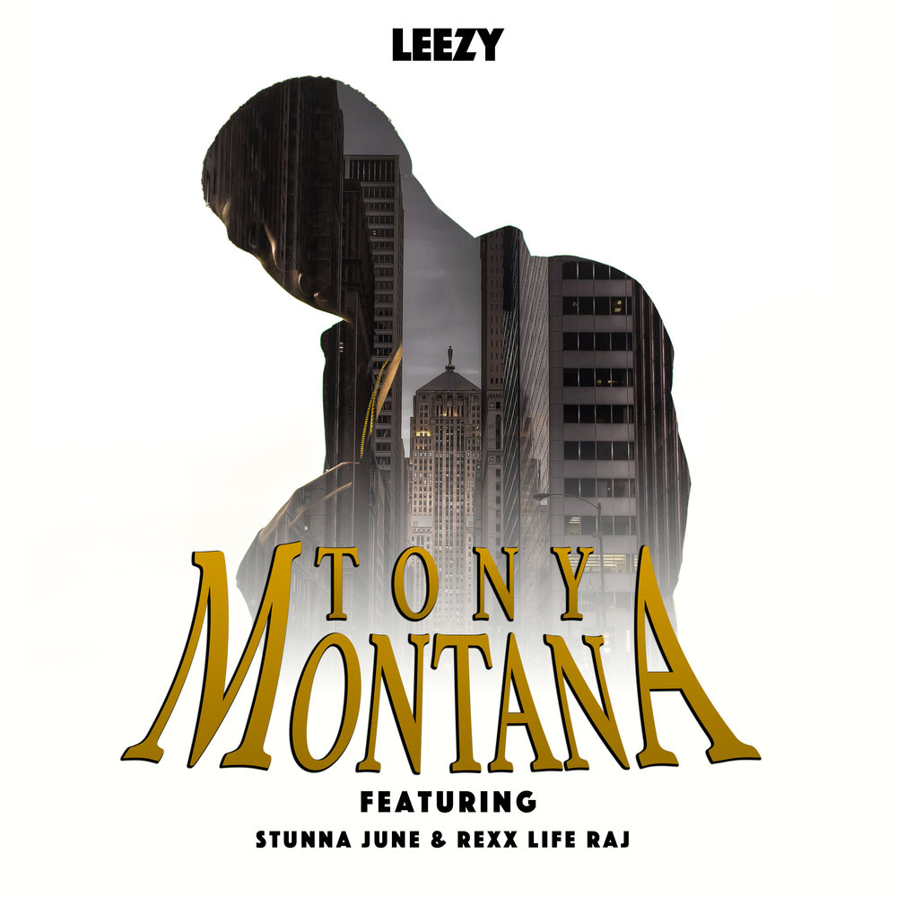 TONY MONTANA - BY LEEZYFEATURING STUNNA JUNE & REXXLIFERAJ