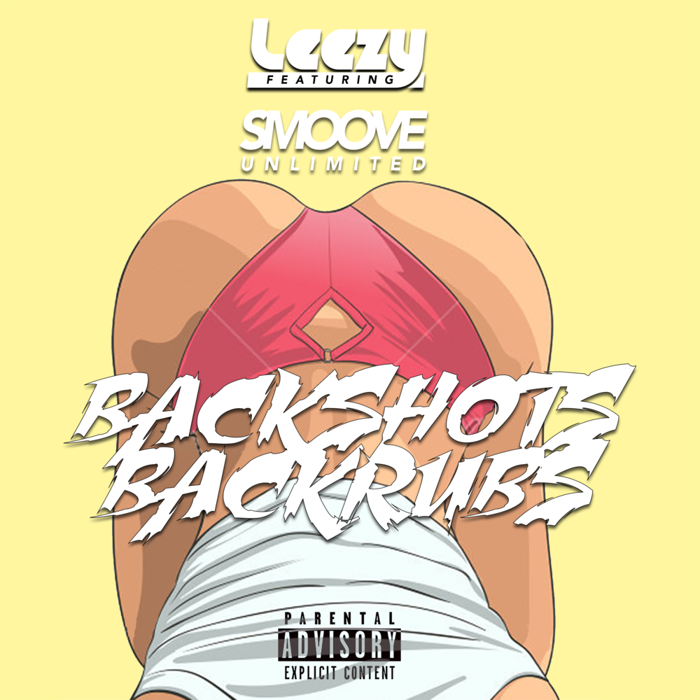 Backshots Backrubs - by Leezyfeaturing Smoove Unlimited