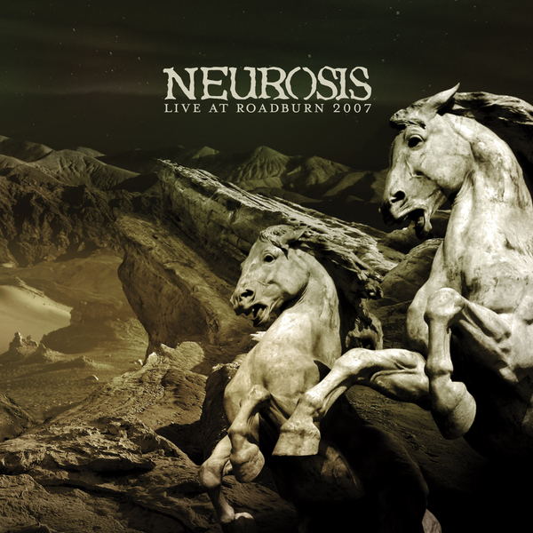 NEUROSISLive at Roadburn 2007 - NR073 / RELEASED: 2010