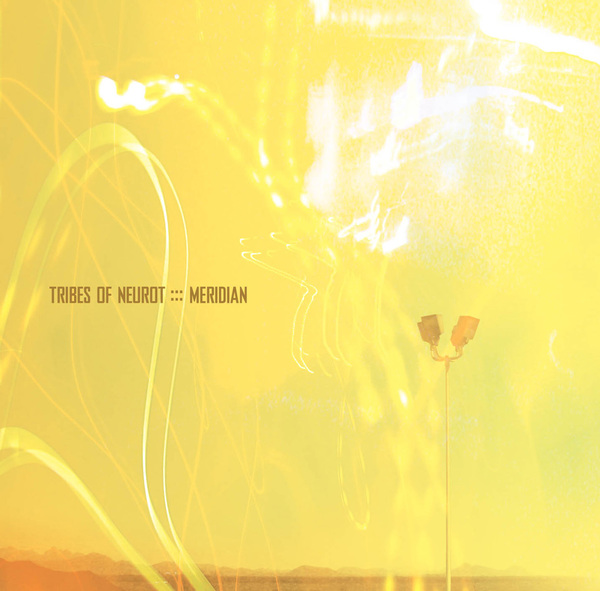 TRIBES OF NEUROTMeridian - NR040 / RELEASED: 2005