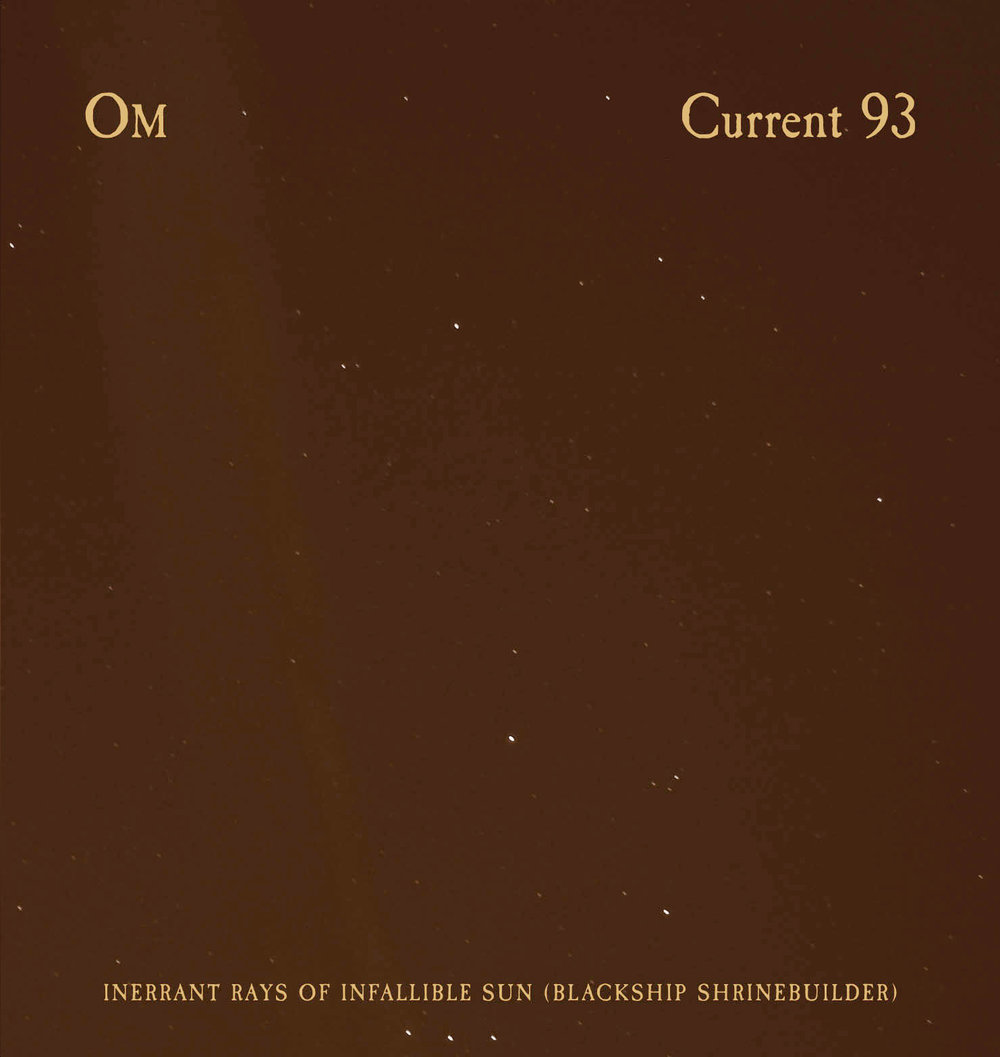 CURRENT 93 / OMINERRANT RAYS OFINFALLIBLE SUN(BLACKSHIP SHRINEBUILDER) - NR043