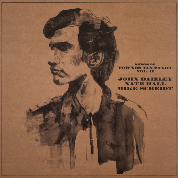 JOHN BAIZLEY, NATE HALL& MIKE SCHEIDTSONGS OF TOWNES VAN ZANDT, VOL. II - 2014, NR089