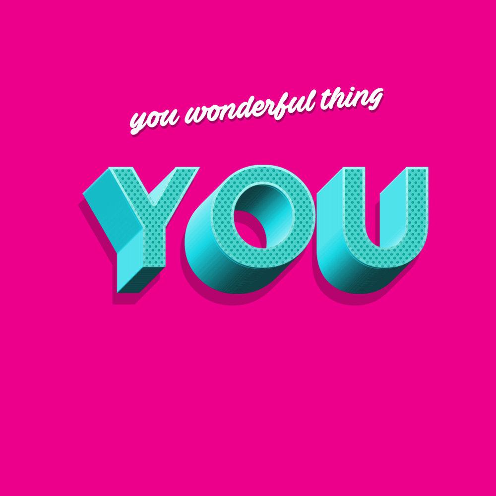YOU WONDERFUL THING YOU.jpg