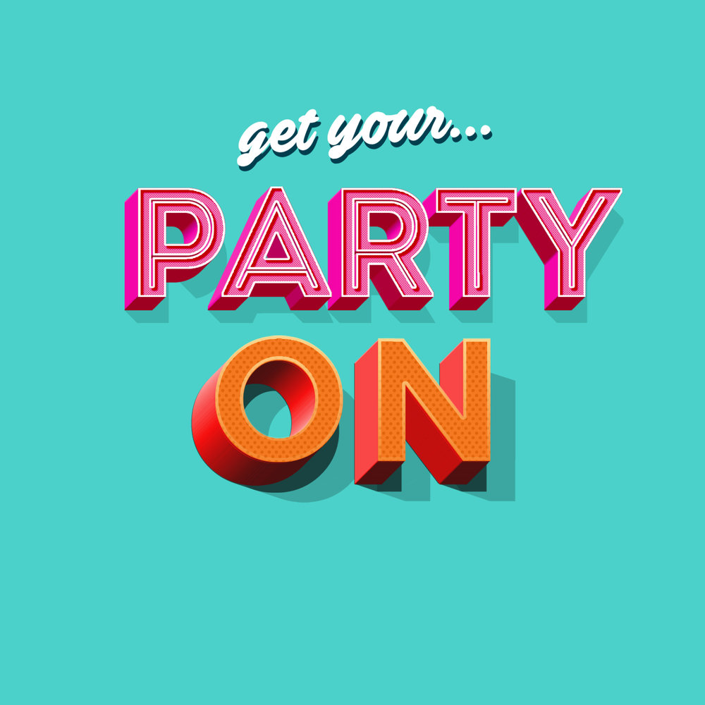 GET YOUR PARTY ON.jpg