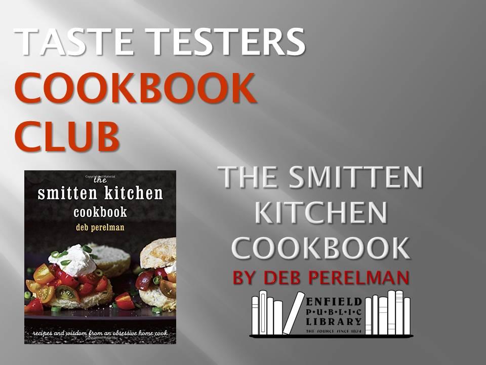 Smitten Kitchen Cookbook taste testers cookbook club — enfield public library