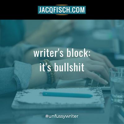 jacq-fisch-writers-block-bullshit.png