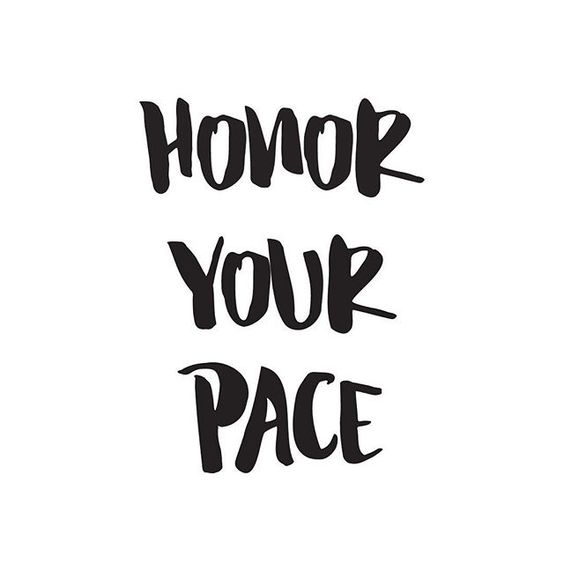 honor your pace