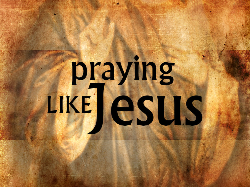 Praying Like Jesus: January 3 - February 7