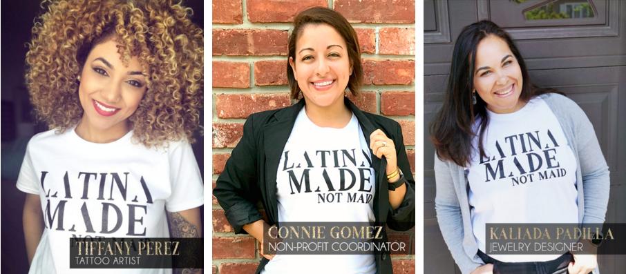 Latina Made Not Maid