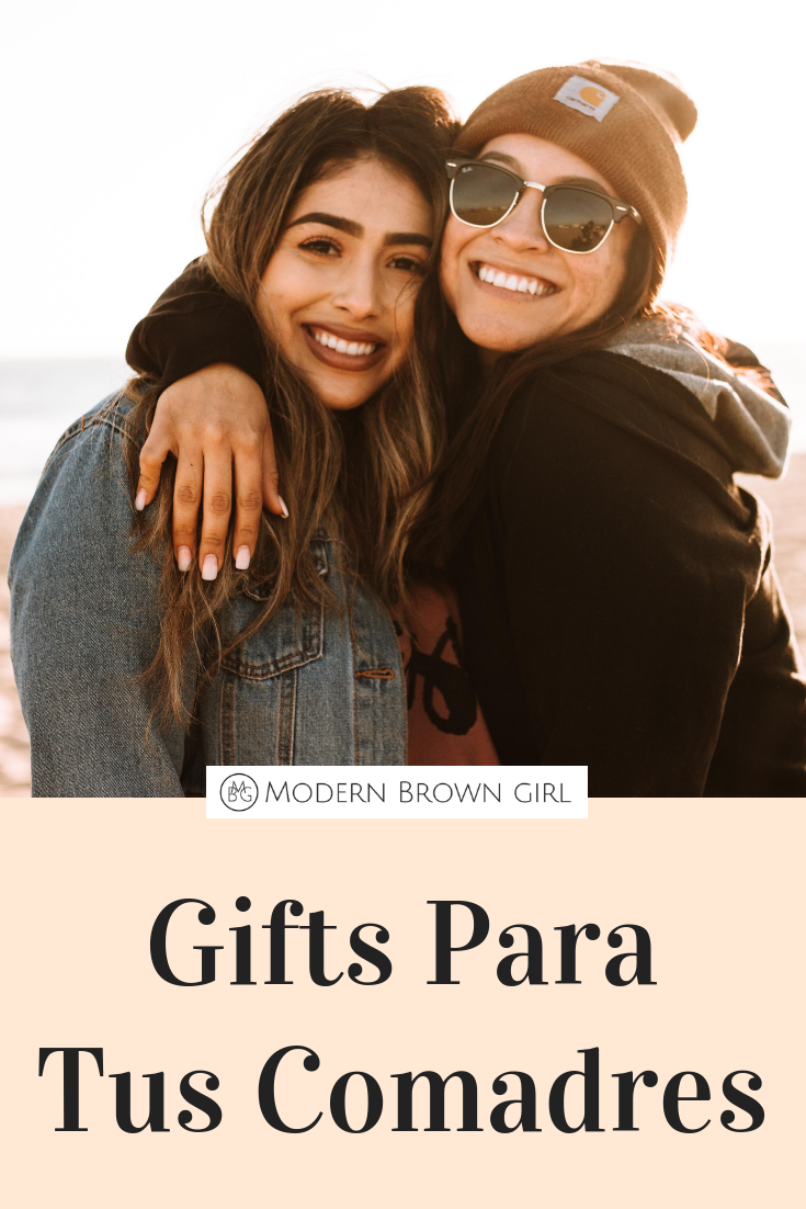 Gifts Para Tus Comadres - Gift Guide for Your Best Girlfriends