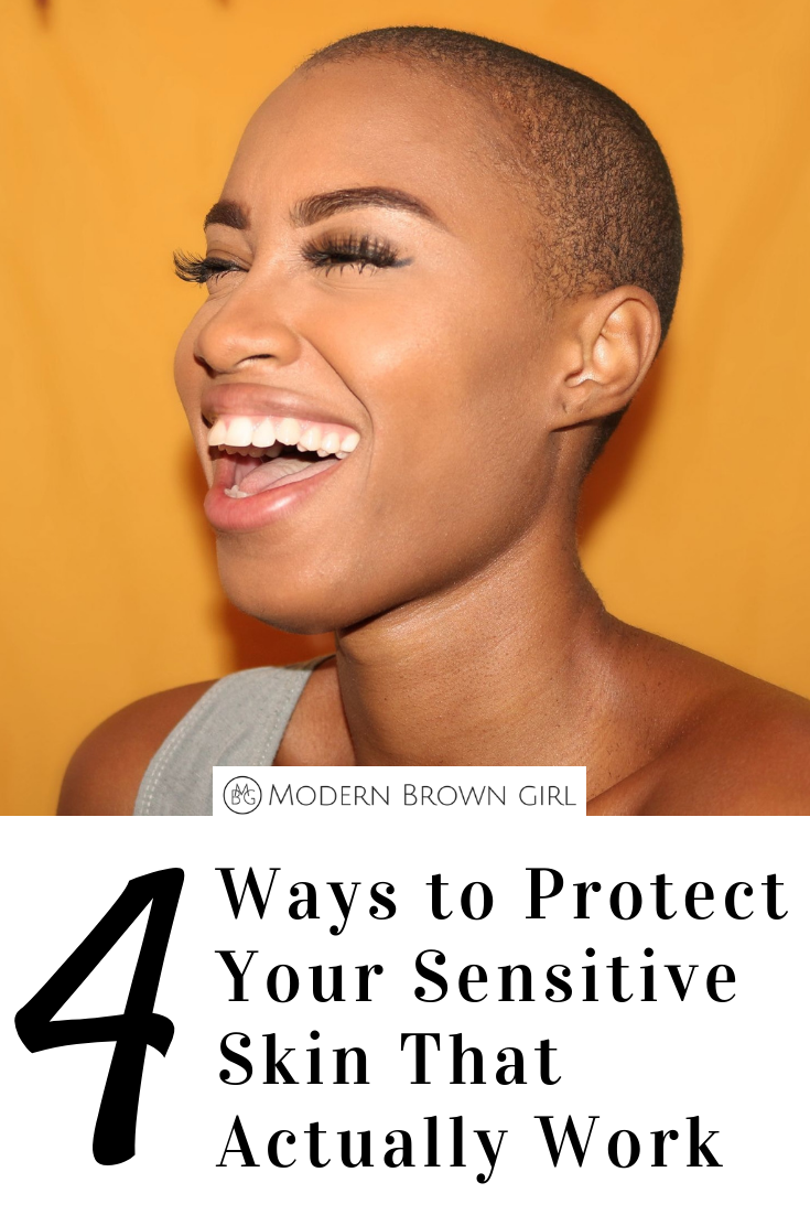 4 Ways to Protect Your Sensitive Skin That Actually Work - Modern Brown Girl