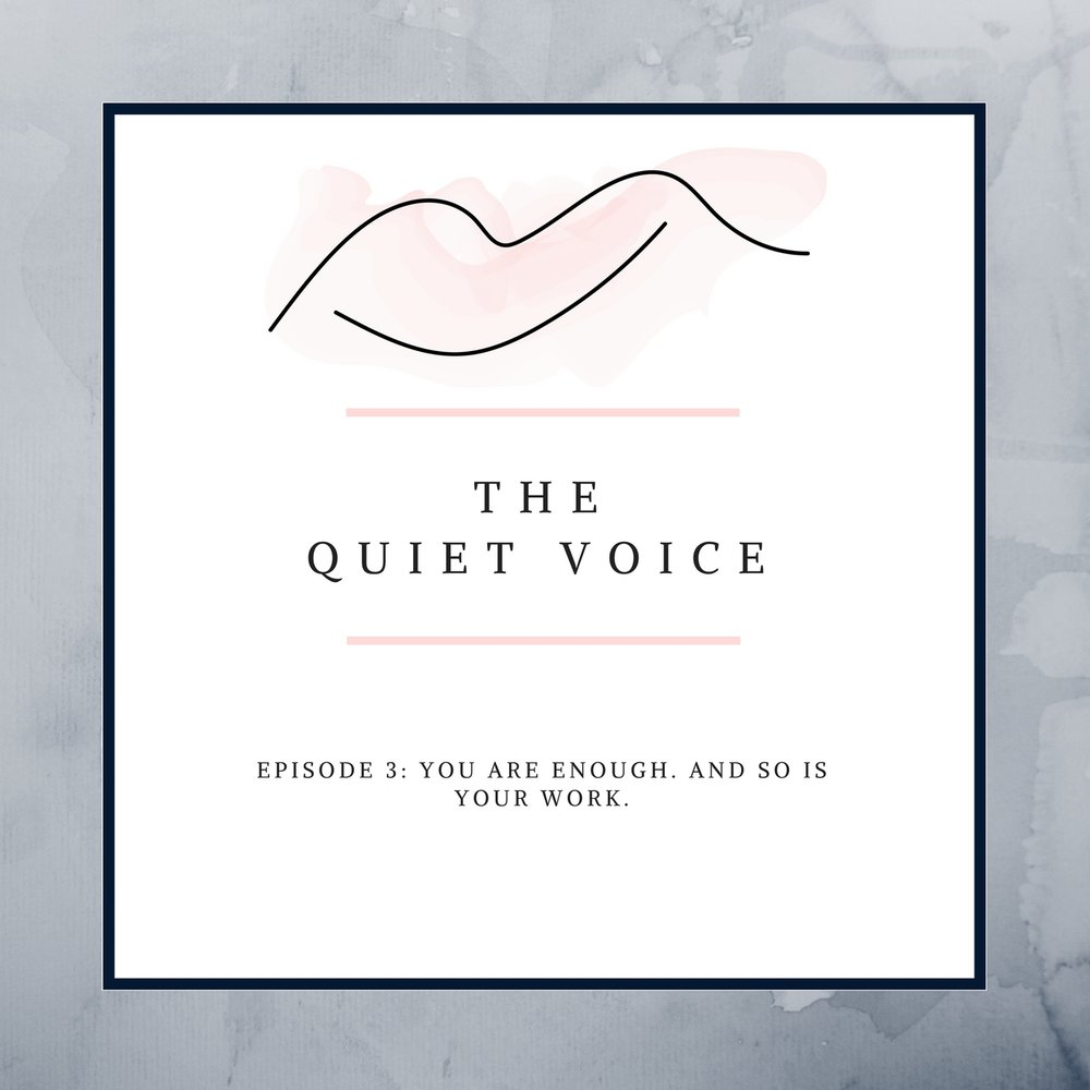 The Quiet Voice Podcast Episode 3 - mindset shifts to embrace your imperfect work and keep moving forward on your creative path