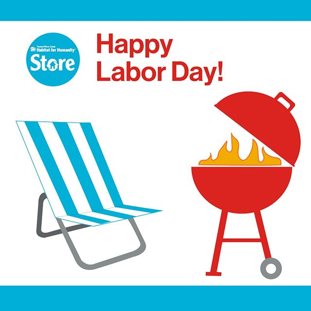 Happy Labor Day! Our stores are closed today so our employees and volunteers can celebrate with their families.
