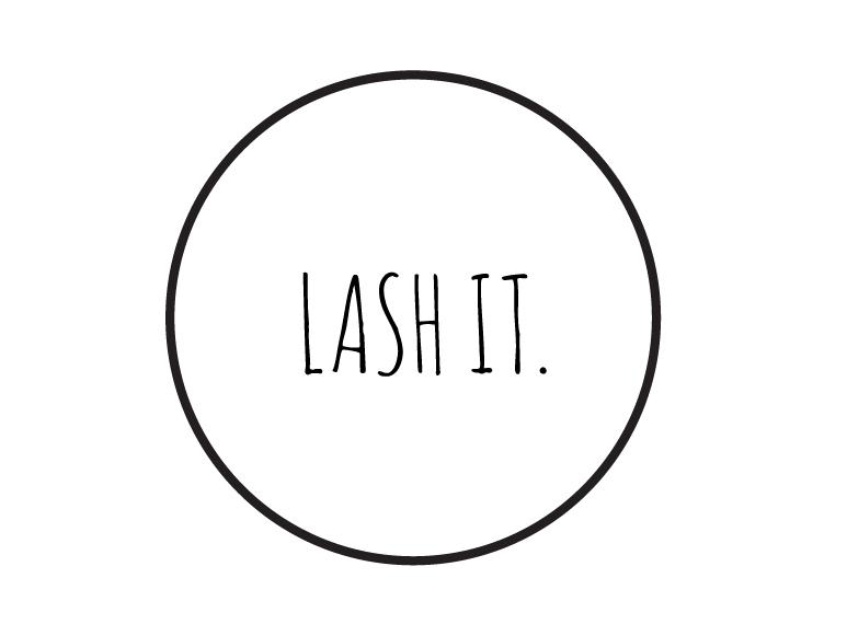 LASH IT