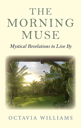 The Morning Muse: Mystical Revelations To Live By  By Octavia Williams