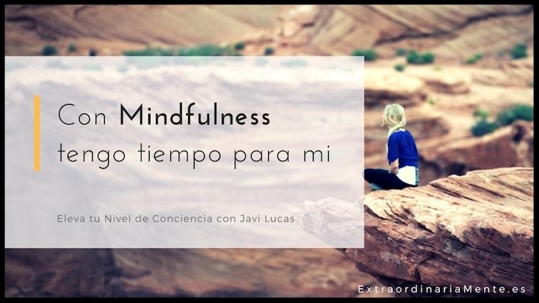 Con Mindfulness tengo tiempo para mi.jpg